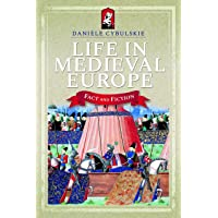 Life in Medieval Europe: Fact and Fiction