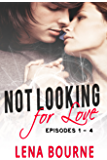 Not Looking for Love Boxed Set: Episodes 1 - 4 (New Adult Contemporary Romance Box Set)