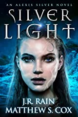 Silver Light (Alexis Silver Book 1) Kindle Edition