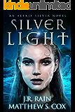 Silver Light (Alexis Silver Book 1)