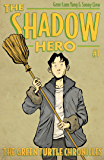 The Shadow Hero #1: The Green Turtle Chronicles (English Edition)