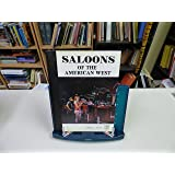 Saloons of the American West: An Illustrated Chronicle