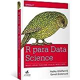 R para data science: Importe, arrume, transforme, visualize e modele dados