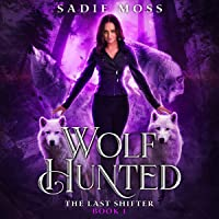 Wolf Hunted: The Last Shifter, Book 1