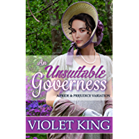 An Unsuitable Governess: A Pride and Prejudice Variation (English Edition)