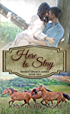 Here to Stay (Hidden Springs Book 1)