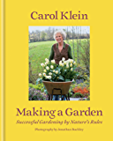 Making a Garden: Successful gardening by nature's rules (English Edition)