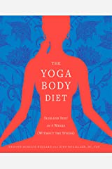 The Yoga Body Diet: Slim and Sexy in 4 Weeks (Without the Stress) Paperback