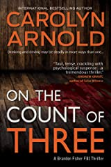 On the Count of Three (Brandon Fisher FBI series Book 7) Kindle Edition