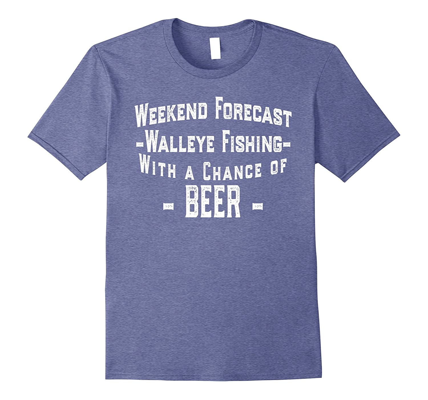 Walleye Fishing With A Chance Of Beer Funny Walleye Shirt Rt