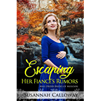 Escaping Her Fiancé's Rumors (Mail Order Brides of Missouri)