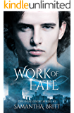 Work of Fate: A Fae Novel (The Dual Court Series Book 2)