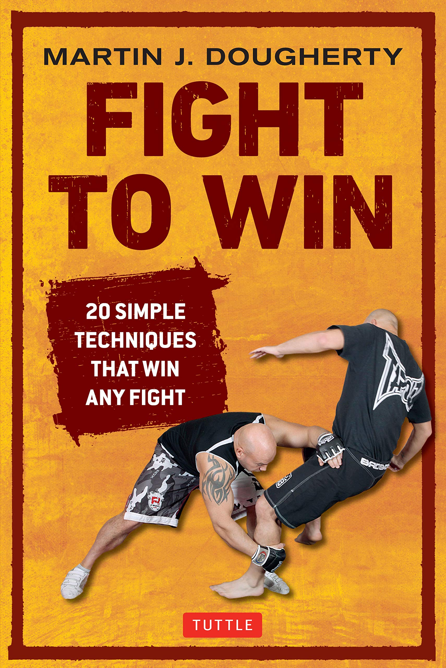 Fight to Win: 20 Simple Techniques That Win Any Fight ...