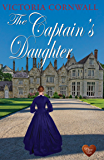 The Captain's Daughter (Choc Lit): Victorian Saga (Cornish Tales Book 2)
