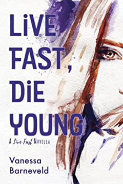 Live Fast, Die Young: a novella