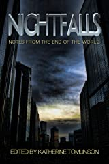 Nightfalls: Notes from the end of the world Kindle Edition
