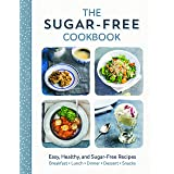 The Sugar Free Cookbook: Easy, Healthy, and Sugar Free Diet Recipes for Breakfast, Lunch, Dinner, Desserts, and Snacks