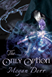 The Only Option (English Edition)