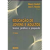 Educação de jovens e adultos: teoria, prática e proposta