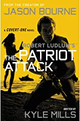 Robert Ludlum's (TM) The Patriot Attack (A Covert-One novel Book 12) Kindle Edition