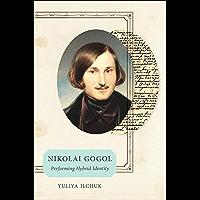 Nikolai Gogol: Performing Hybrid Identity