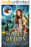 The Scarlet Dragon (The Witching World Book 5)
