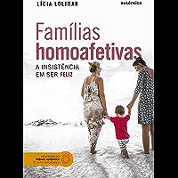Famílias homoafetivas: A insistência em ser feliz