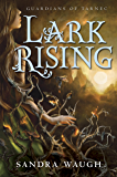 Lark Rising (Guardians of Tarnec Book 1)