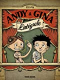 Andy et Gina : L'intégrale