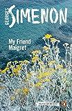 My Friend Maigret: Inspector Maigret Book 31