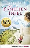 Die Kamelien-Insel: Roman (German Edition)