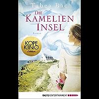 Die Kamelien-Insel: Roman (Kamelien-Insel-Saga 1) (German Edition)