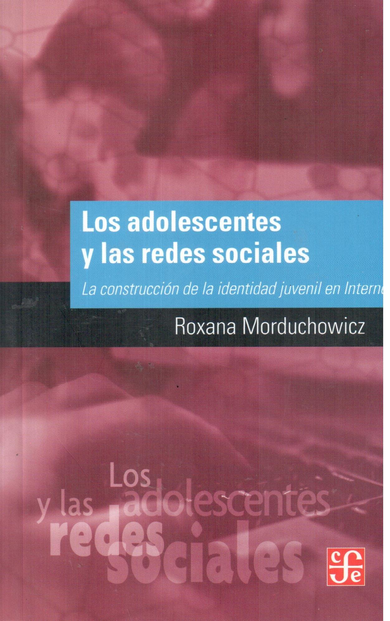 ADOLESCENTES Y LAS REDES SOCIALES, LOS (Spanish Edition): Roxana Morduchowicz: 9789505579075: Amazon.com: Books