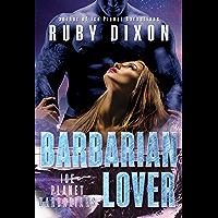 Barbarian Lover: A SciFi Alien Romance (Ice Planet Barbarians Book 3) (English Edition)