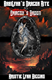AabiLynn's Dragon Rite #0 Dragon's Brood: Egg Hatchlings' Ritual ( AabiLynn's Dragon Rite Epic Dark Fantasy Action Adventure Sword and Sorcery Novella Series Book 1)