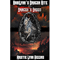 AabiLynn's Dragon Rite #0 Dragon's Brood: Egg Hatchlings' Ritual (AabiLynn's Dragon Rite Epic Dark Fantasy Action Adventure Sword and Sorcery Novella Series Book 1)