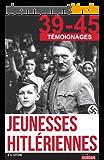 Jeunesses hitlériennes: Enquête sur la génération nazie (39-45 Carnets de guerre)