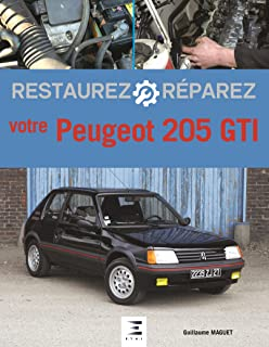 Restaurez et réparez votre Peugeot 205 GTI