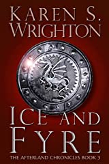 Ice and Fyre (The Afterland Chronicles Book 3) Kindle Edition