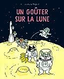 Un Gouter Sur la Lune