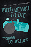 With Option to Die (The Captain Heimrich Mysteries)