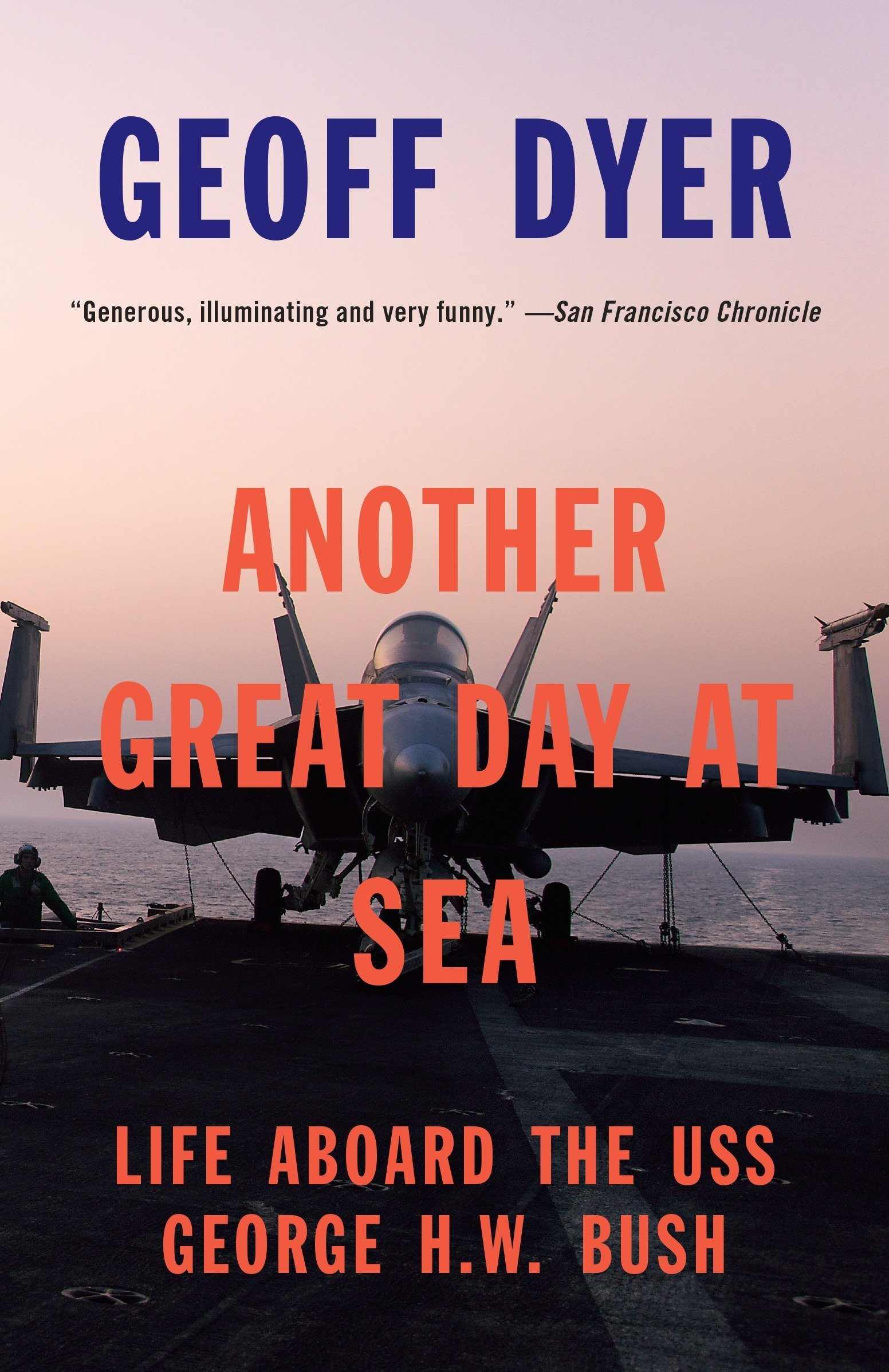 Another Great Day at Sea: Life Aboard the USS George H.W. Bush by Vintage