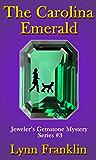 The Carolina Emerald: Jeweler's Gemstone Mystery Series #3