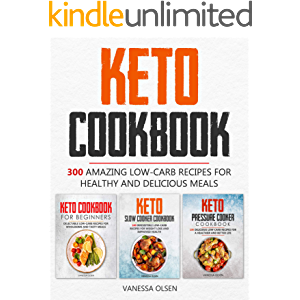 Keto Cookbook: 300 Amazing Low-Carb Recipes for Healthy and Delicious Meals