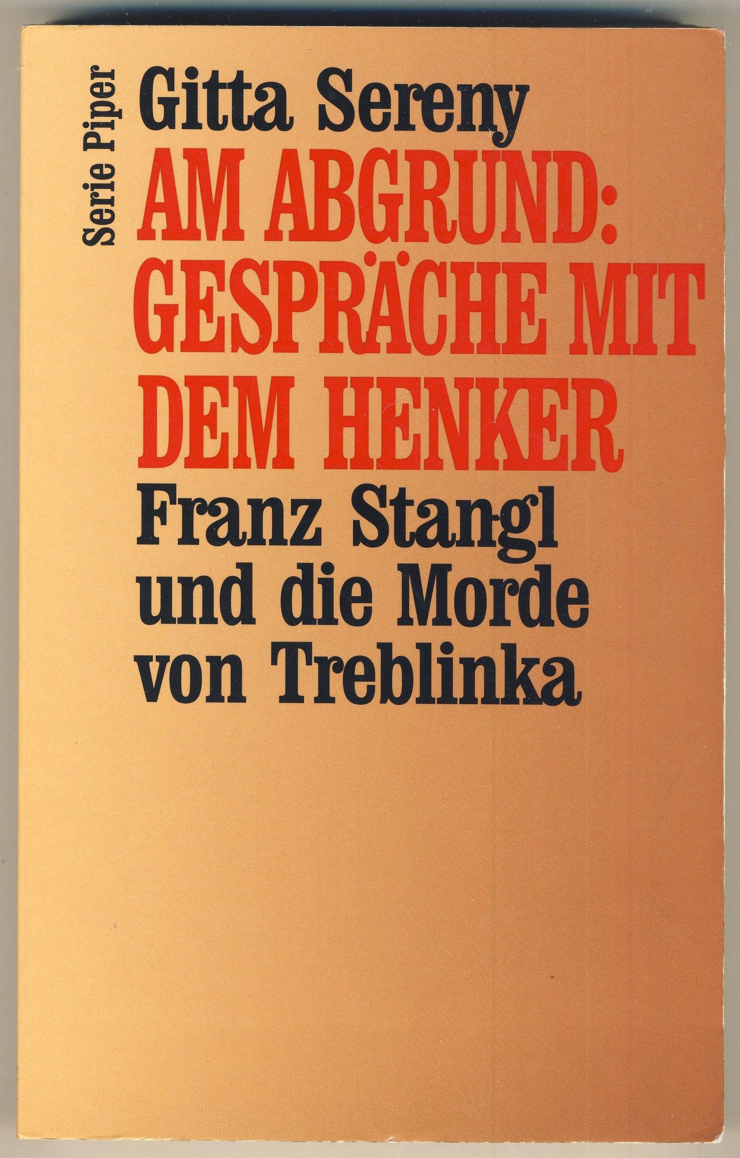 Am Abgrund: Gespräche mit dem Henker. Franz Stangl und die Morde von Treblinka