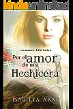 Por el amor de una hechicera (Spanish Edition)