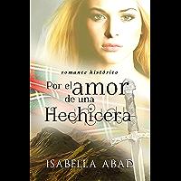 Por el amor de una hechicera: Escocia 1 (Spanish Edition)
