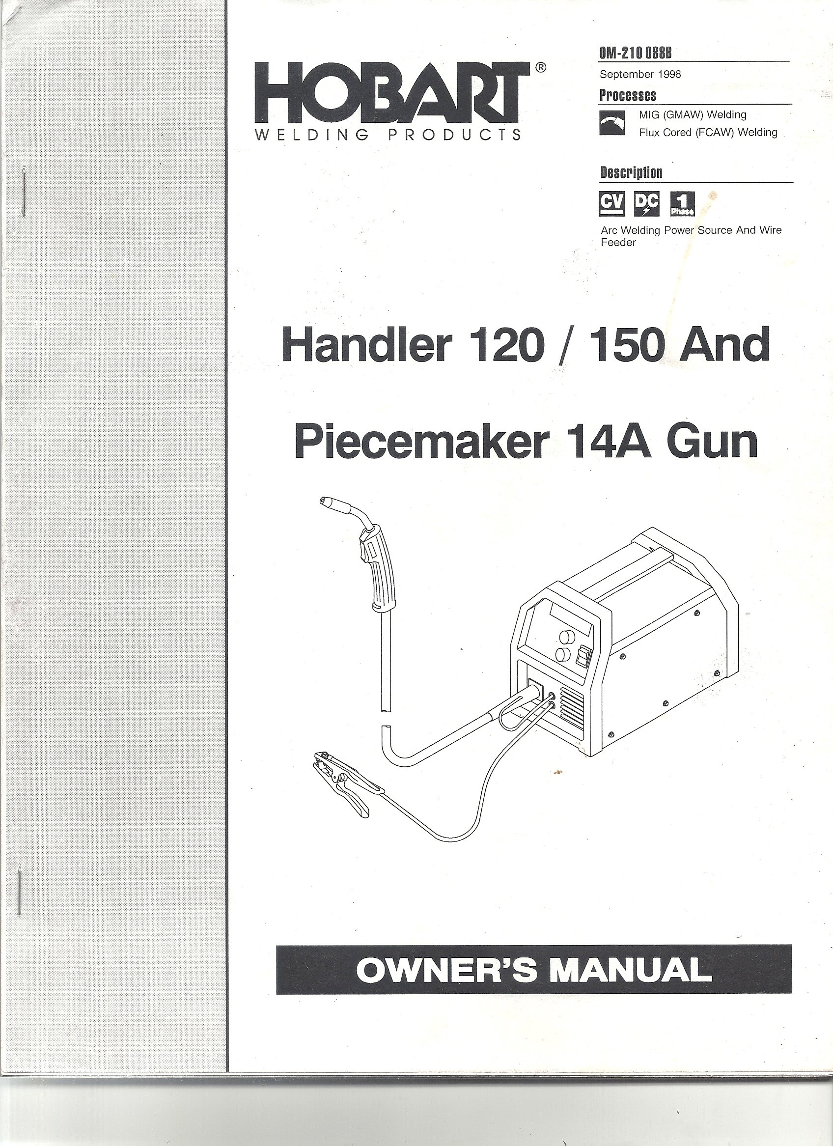 hobart welding products - handler 120/150 and piecemaker 14a gun (owner's  manual) staple bound – 1998