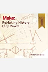 ReMaking History, Volume 1: Early Makers Paperback