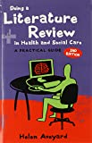 Doing A Literature Review In Health And Social Care: A Practical Guide: A Practical Guide